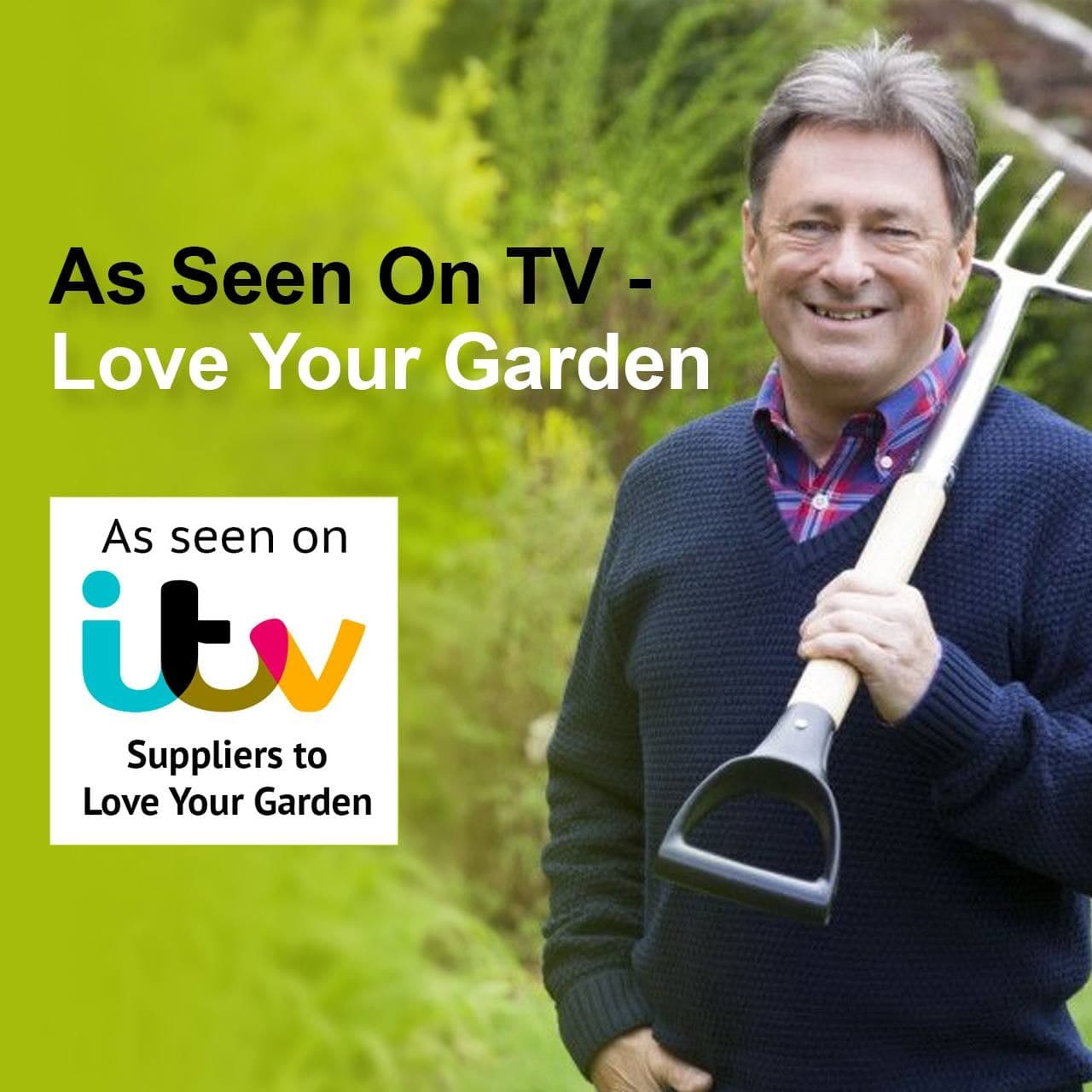As seen On ITV - Suppliers to Love Your Garden